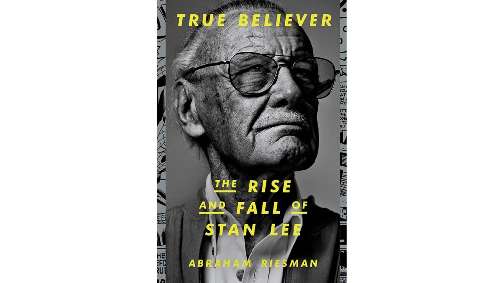 TRUE BELIEVER: The Rise and Fall of Stan Lee Book Cover