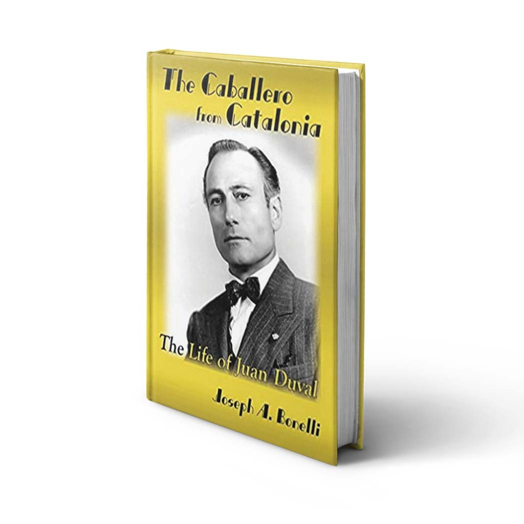 The Caballer from Catalonia - A biography of Juan Duval, whose son claims he wrote The Brave One.